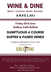 The Gallery Belfast Wine Dinner - With ANSELMI wines.